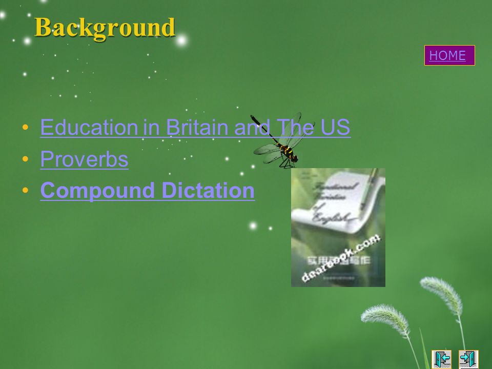 Background Education in Britain and The US Proverbs Compound Dictation HOME
