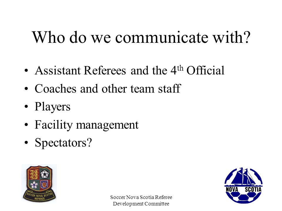 Soccer Nova Scotia Referee Development Committee Full Time Communication With ARs and 4th