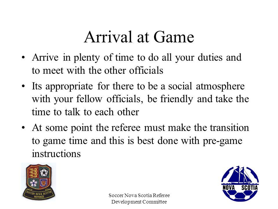 Soccer Nova Scotia Referee Development Committee Pre-Game Instructions
