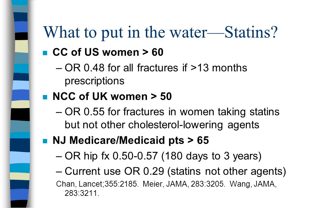 What to put in the water—Statins.