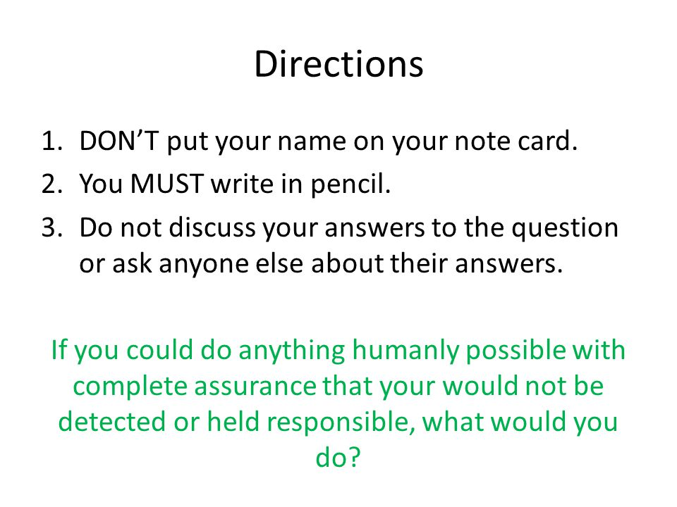Directions 1.DON'T put your name on your note card.