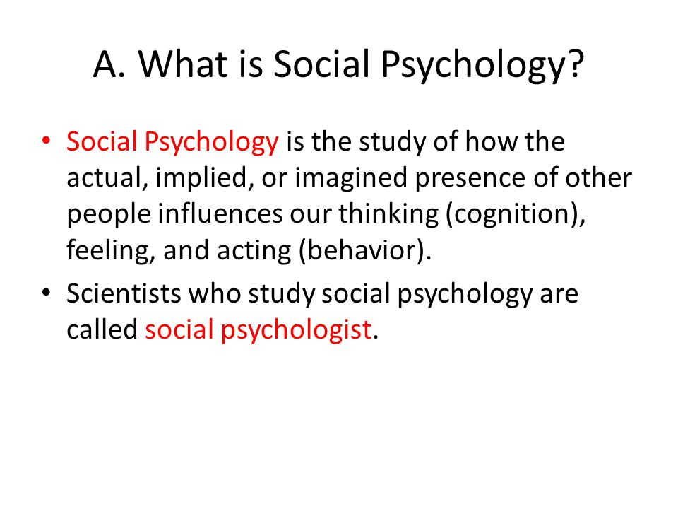 A.What is Social Psychology.