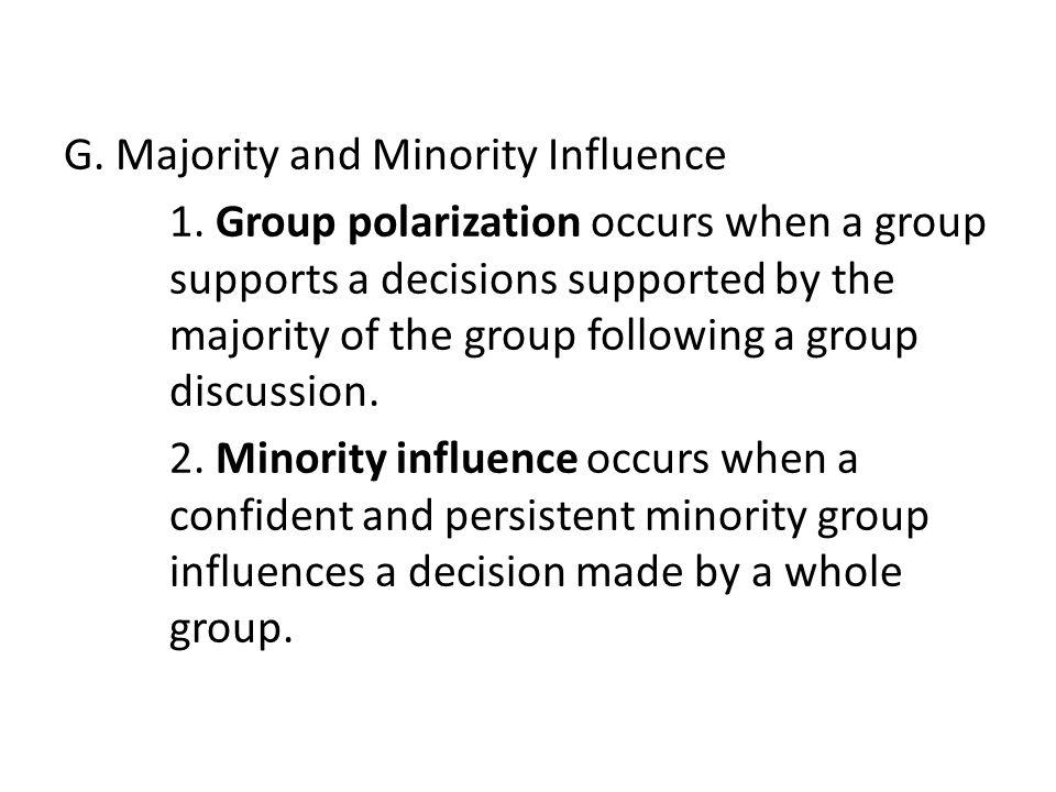 G.Majority and Minority Influence 1.