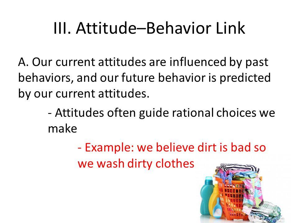 III.Attitude–Behavior Link A.