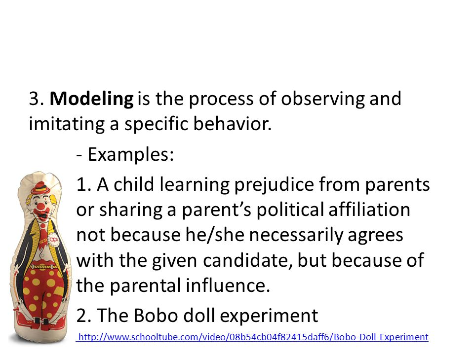 3.Modeling is the process of observing and imitating a specific behavior.