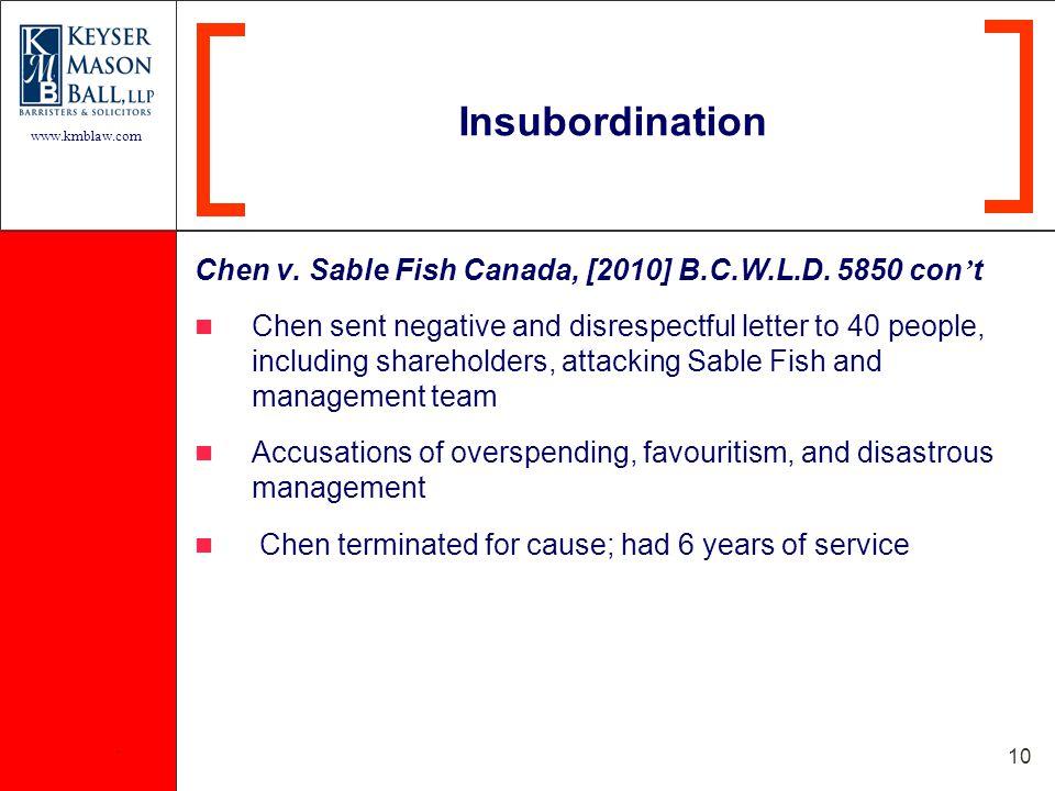 www.kmblaw.com. 10 Chen v. Sable Fish Canada, [2010] B.C.W.L.D.