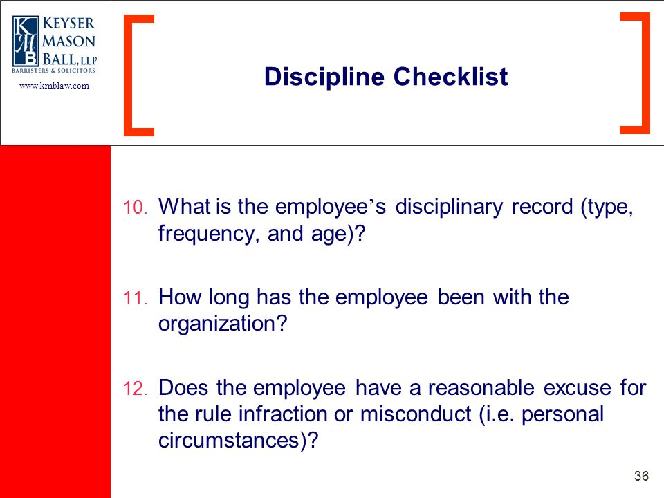 www.kmblaw.com. 36 10. What is the employee ' s disciplinary record (type, frequency, and age).