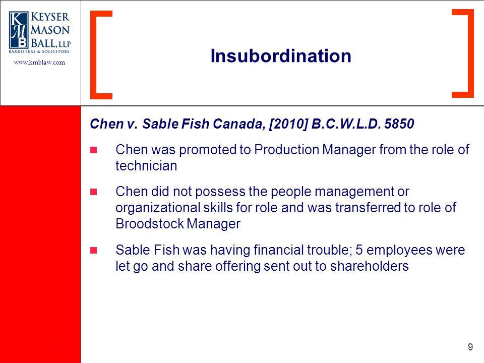www.kmblaw.com. 9 Chen v. Sable Fish Canada, [2010] B.C.W.L.D.