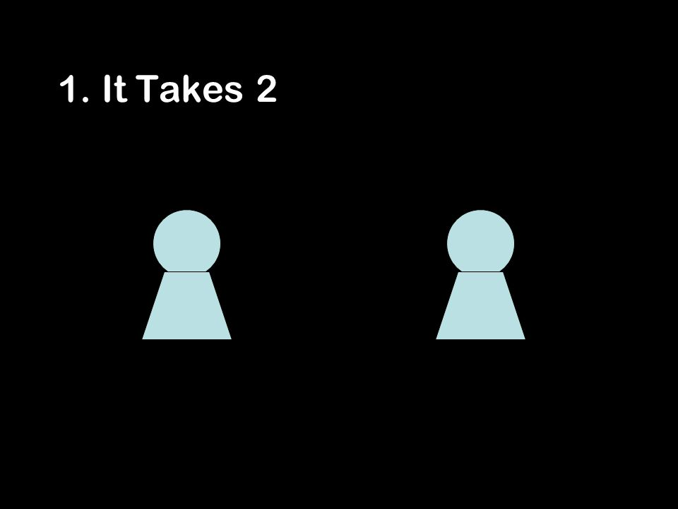1. It Takes 2