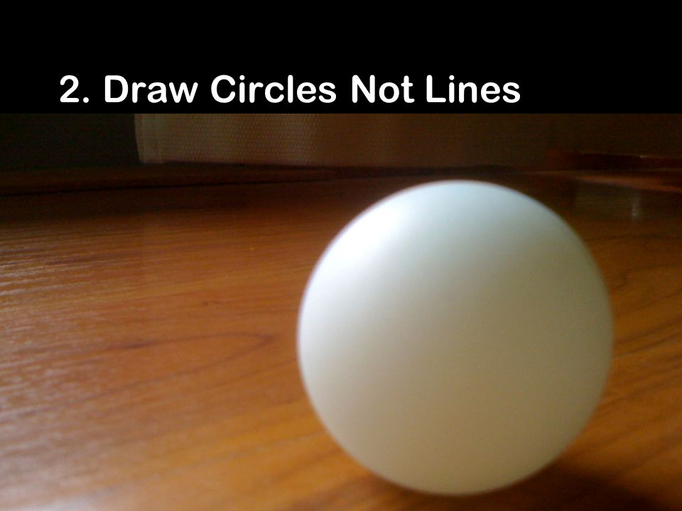 2. Draw Circles Not Lines