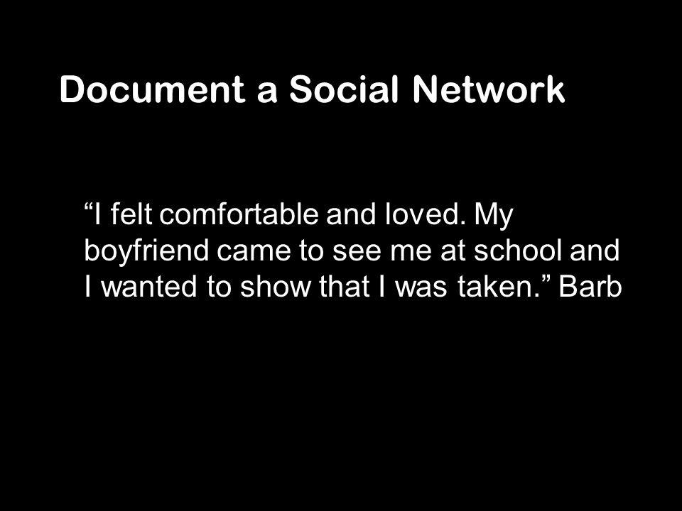 Document a Social Network I felt comfortable and loved.