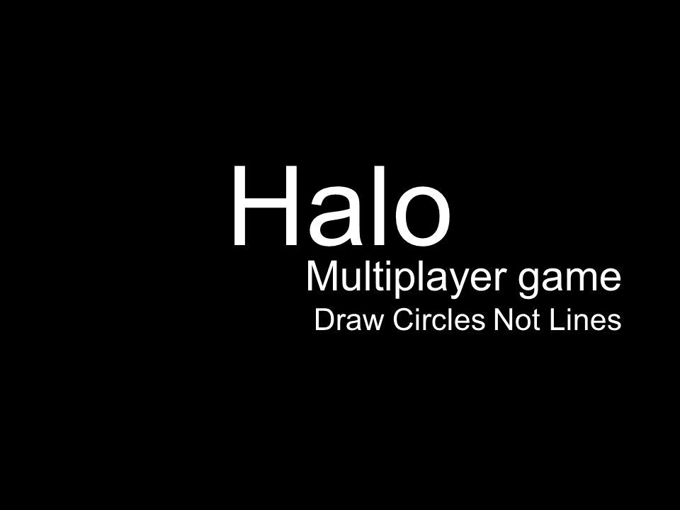 Halo Multiplayer game Draw Circles Not Lines