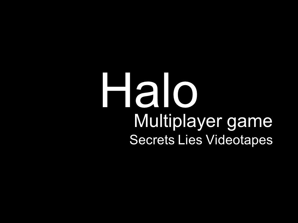 Halo Multiplayer game Secrets Lies Videotapes