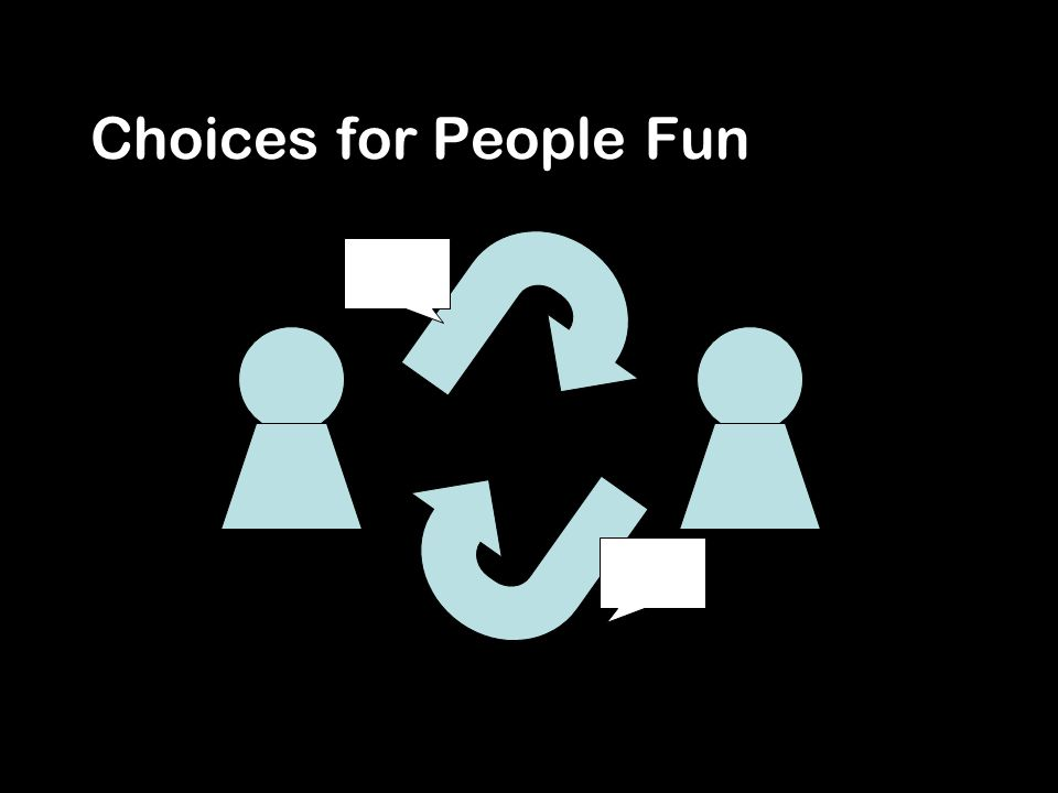 Choices for People Fun