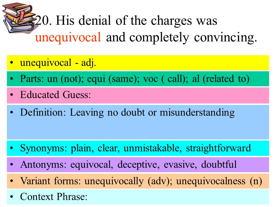 20. His denial of the charges was unequivocal and completely convincing.