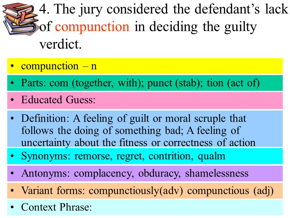 4. The jury considered the defendant's lack of compunction in deciding the guilty verdict.