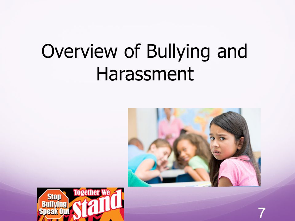 Overview of Bullying and Harassment 7