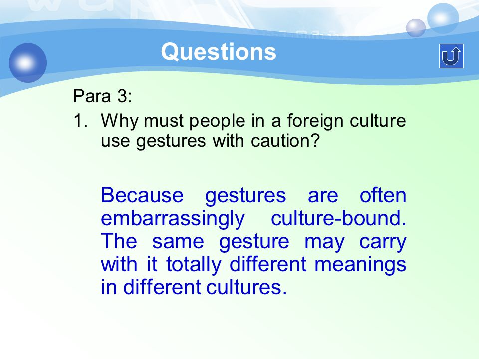 Para 2: 1.Why should we pay attention to how people use nonverbal cues when studying a foreign culture? Nonverbal elements form a major part of any co