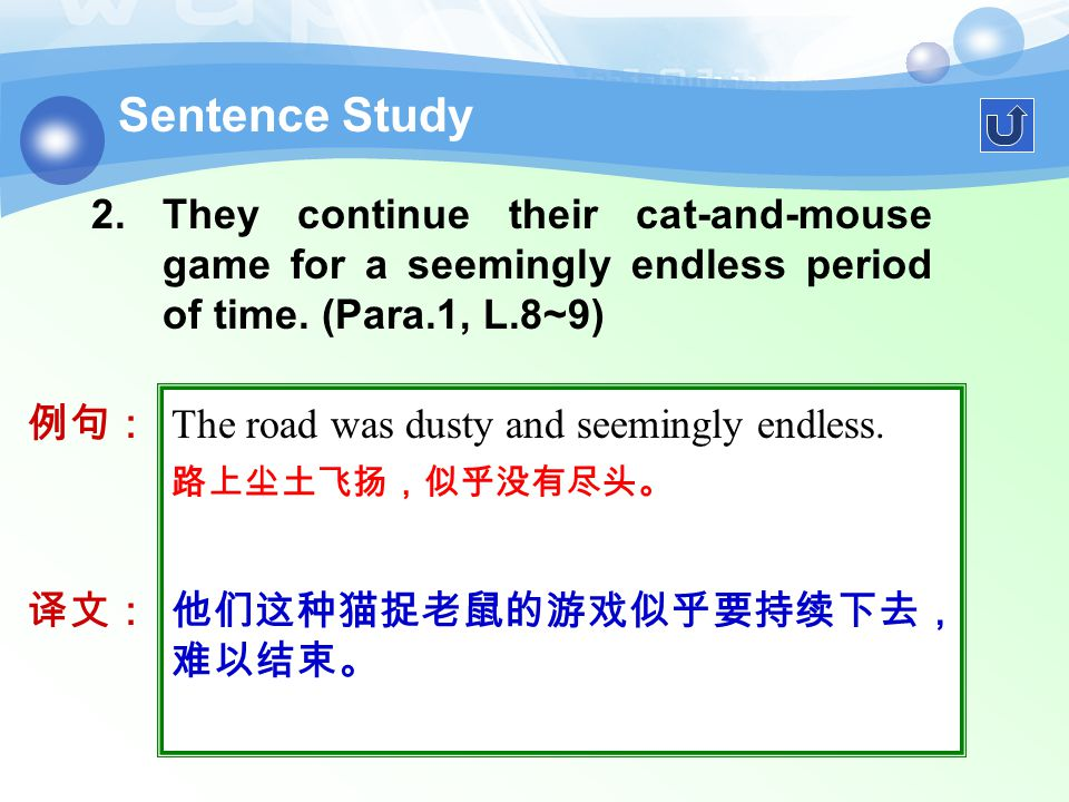 cat-and-mouse game 猫捉老鼠的游戏 2.They continue their cat-and-mouse game for a seemingly endless period of time.