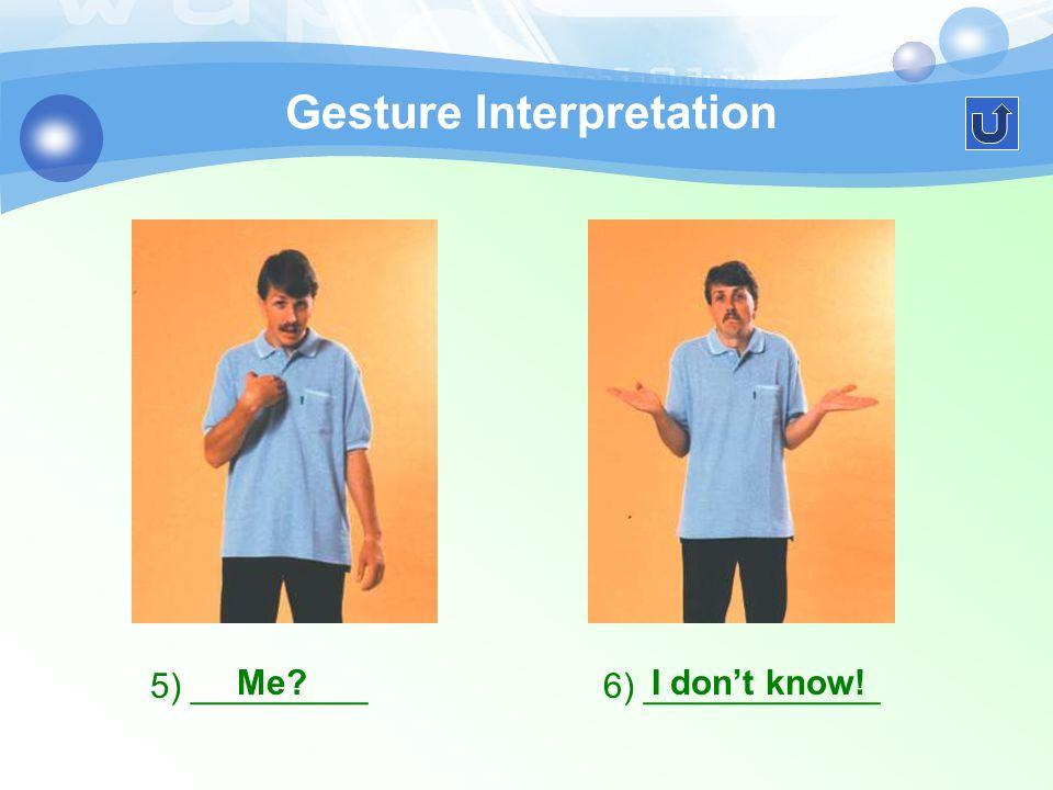Gesture Interpretation 3) _________ Come here! 4) _________ Good luck!
