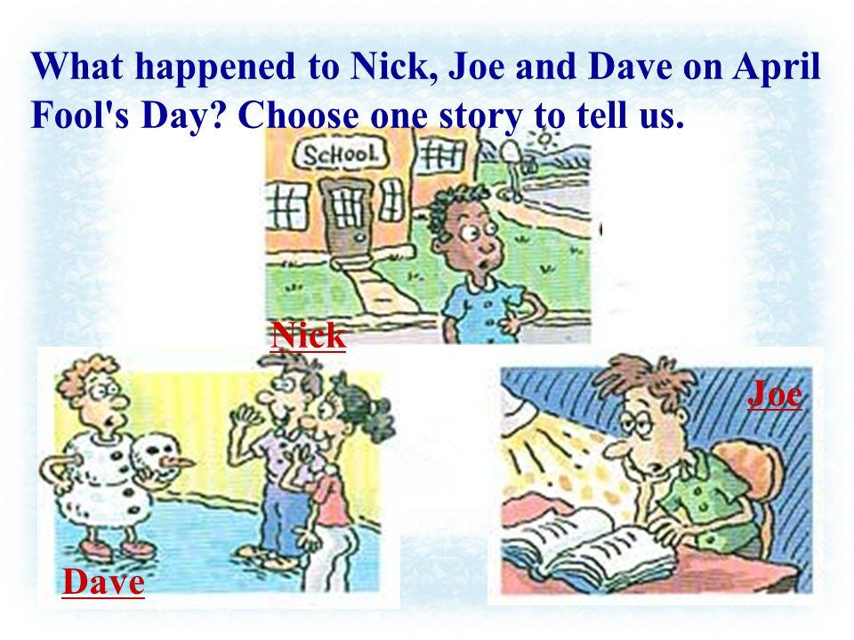Nick Joe Dave
