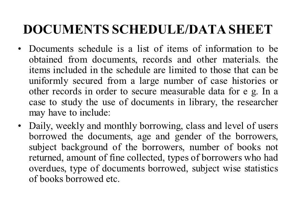 DOCUMENTS SCHEDULE/DATA SHEET Documents schedule is a list of items of information to be obtained from documents, records and other materials. the ite