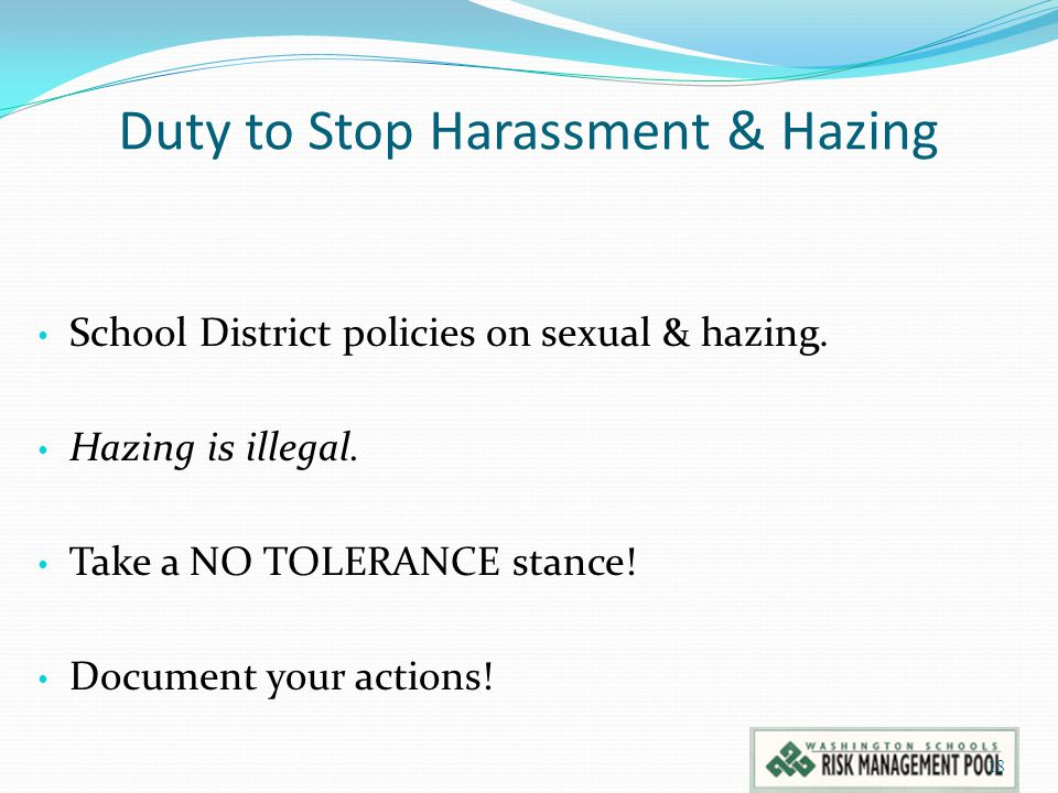 Duty to Stop Harassment & Hazing School District policies on sexual & hazing.