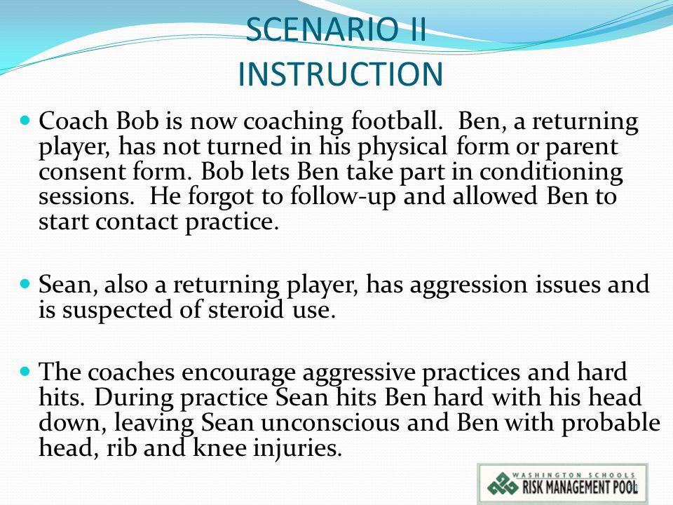 SCENARIO II INSTRUCTION Coach Bob is now coaching football.