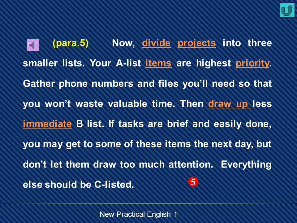 New Practical English 1 (para.4) In fact your mistake is trying to face this entire first thing in the morning without a plan of action and this is enough to ruin your whole day--maybe even a week.