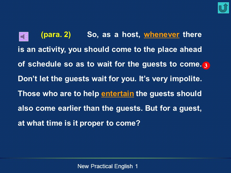 New Practical English 1 If you are asked to meet a foreign guest at the airport or at the railway station and you go so late that the guest has come before you arrive, how anxious and embarrassed he will be when he,as a stranger to the place, sees no person meeting him.