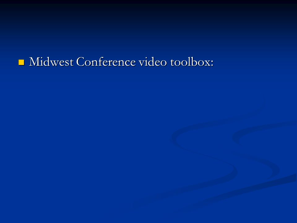 Midwest Conference video toolbox: Midwest Conference video toolbox: