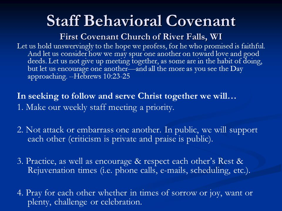 Staff Behavioral Covenant First Covenant Church of River Falls, WI Let us hold unswervingly to the hope we profess, for he who promised is faithful. A