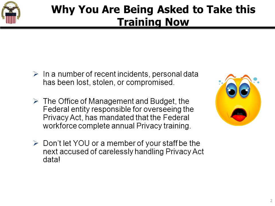 2  In a number of recent incidents, personal data has been lost, stolen, or compromised.  The Office of Management and Budget, the Federal entity re