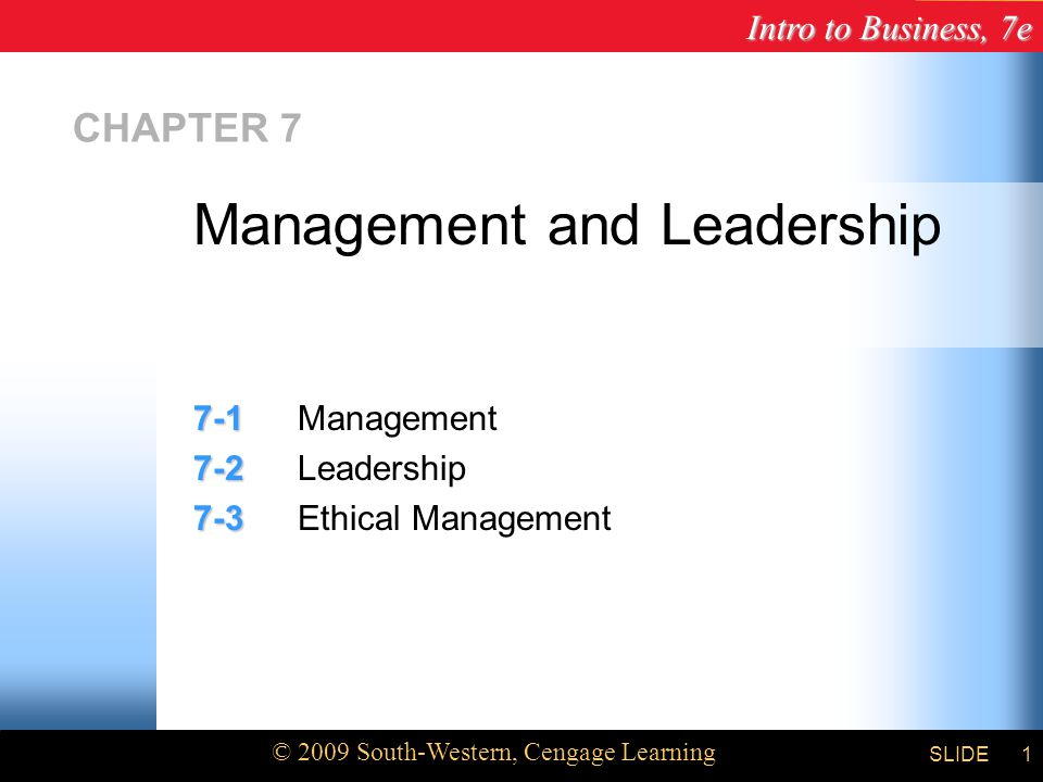 Intro to Business, 7e © 2009 South-Western, Cengage Learning SLIDE2 Management Goals Define the five functions of management.