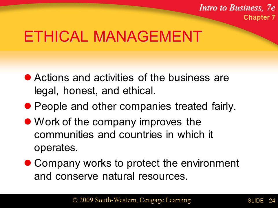 Intro to Business, 7e © 2009 South-Western, Cengage Learning SLIDE Chapter 7 25 What are the two parts of ethical behavior.
