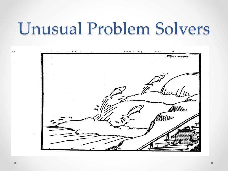 Unusual Problem Solvers