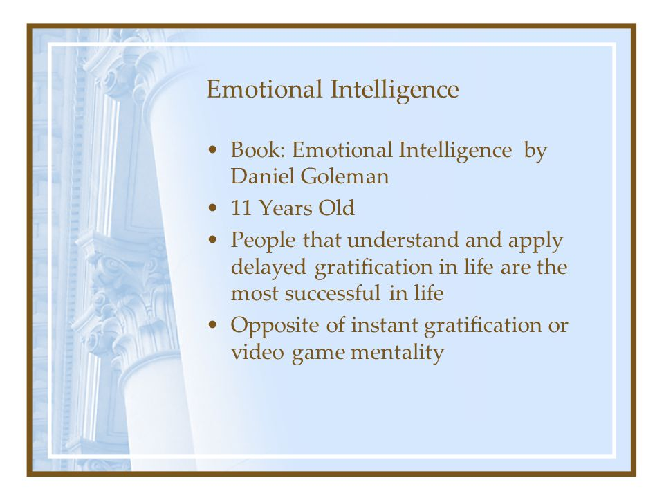 Emotional Intelligence Book: Emotional Intelligence by Daniel Goleman 11 Years Old People that understand and apply delayed gratification in life are