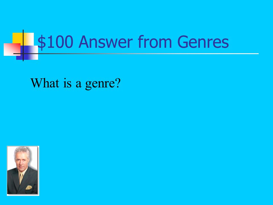 $100 Question from Genres A type or category of literature, music, or art: For example, fiction, nonfiction, poetry, drama, mythology, etc.