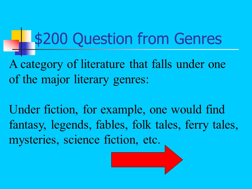 $100 Answer from Genres What is a genre?