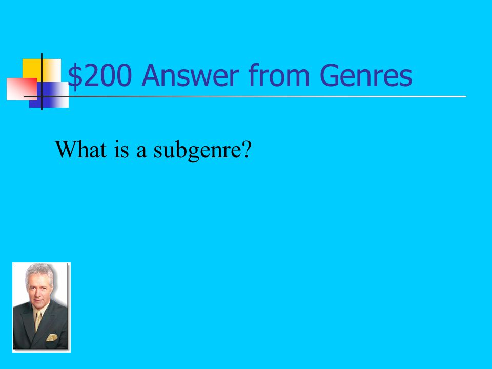 $200 Question from Genres A category of literature that falls under one of the major literary genres: Under fiction, for example, one would find fantasy, legends, fables, folk tales, ferry tales, mysteries, science fiction, etc.