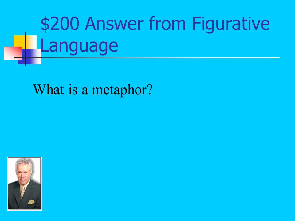 $200 Question from Figurative Language A type of comparison that suggests that one thing is another without using the words like or as : The rose bushes of shame on his face became bouquets of love (Soto 255).