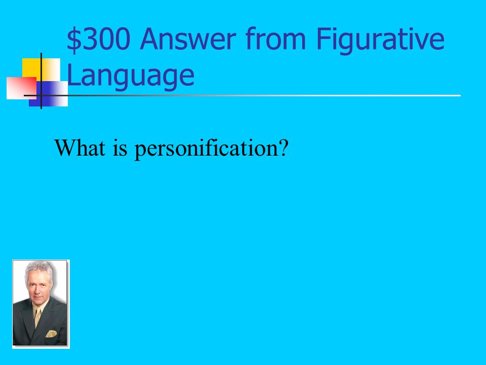 $300 Question from Figurative Language An expression that features inanimate objects doing things that only people can do: Six stories below the lights of the city blinked and the sounds of cars mingled with the curses and the laughter of children in the street (Thomas 285).