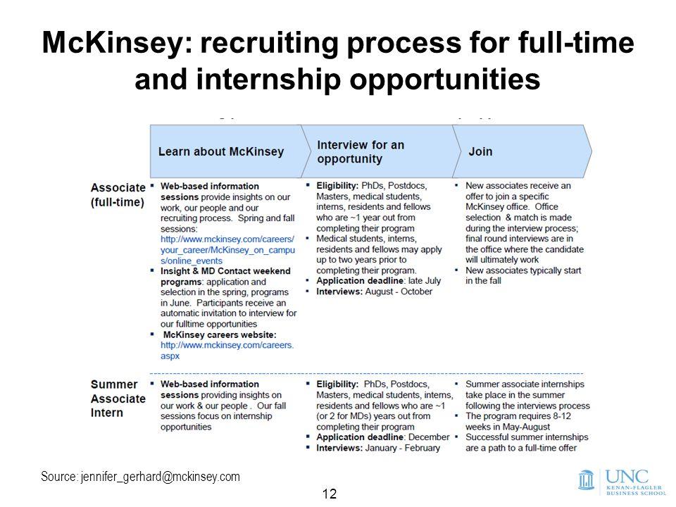 12 McKinsey: recruiting process for full-time and internship opportunities Source: jennifer_gerhard@mckinsey.com