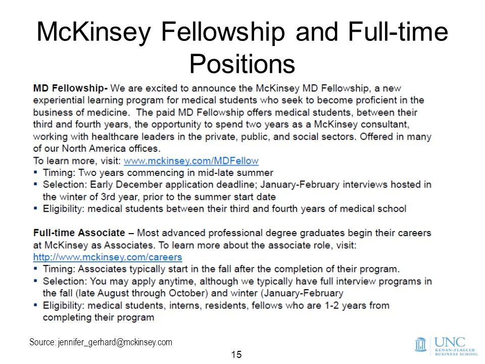 15 McKinsey Fellowship and Full-time Positions Source: jennifer_gerhard@mckinsey.com