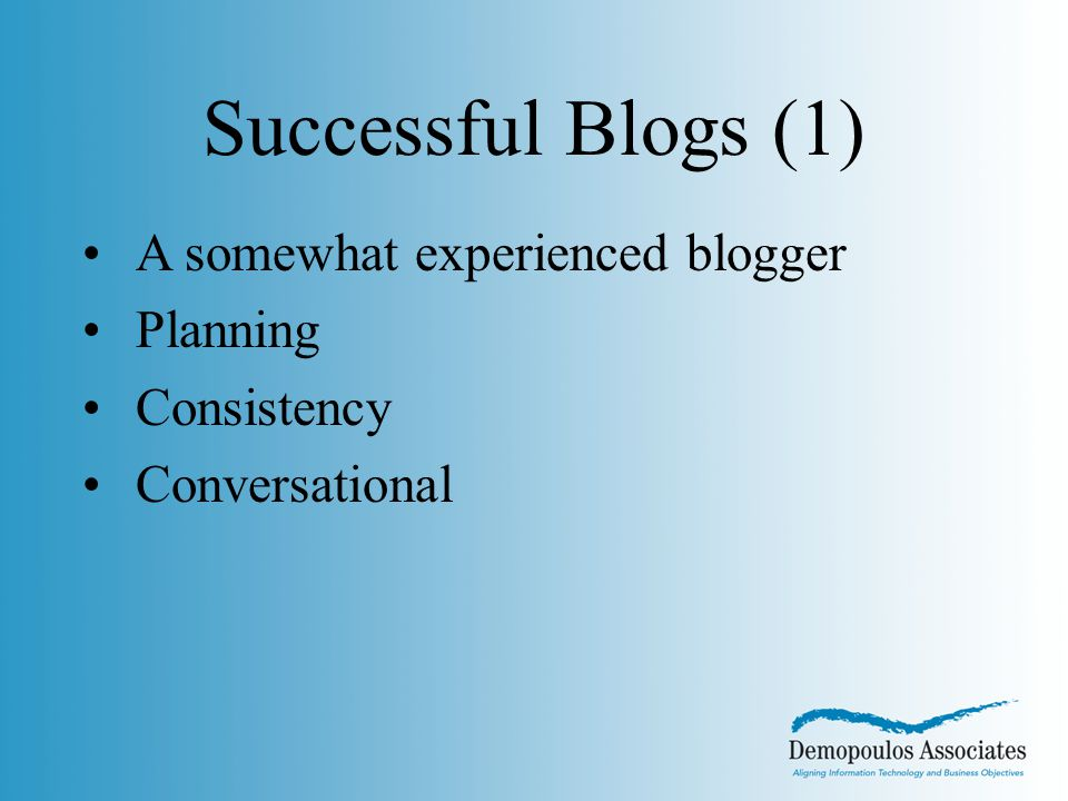 A somewhat experienced blogger Planning Consistency Conversational Successful Blogs (1)