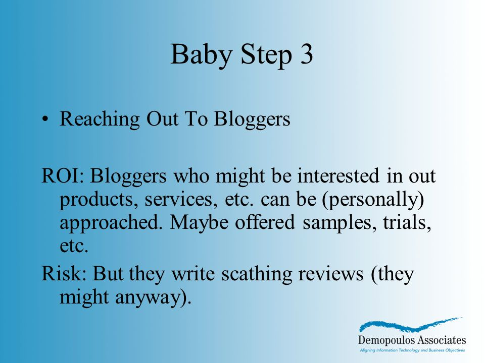 Baby Step 3 Reaching Out To Bloggers ROI: Bloggers who might be interested in out products, services, etc.