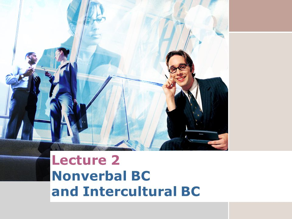 Lecture 2 Nonverbal BC and Intercultural BC