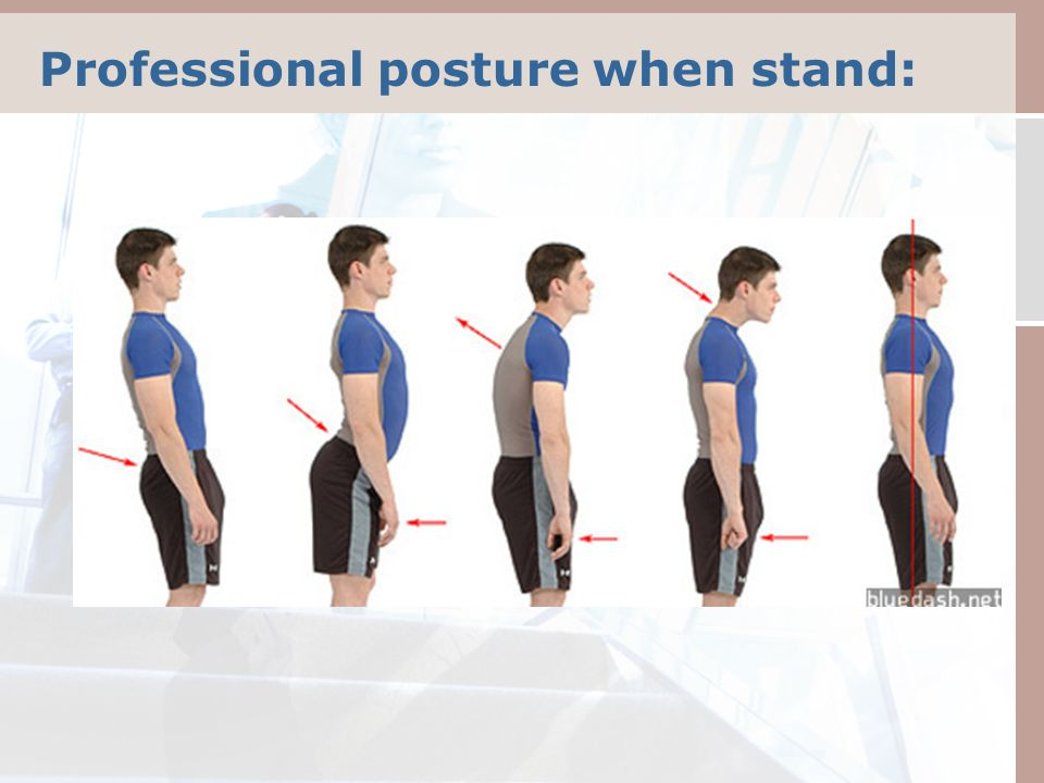 Professional posture when stand: