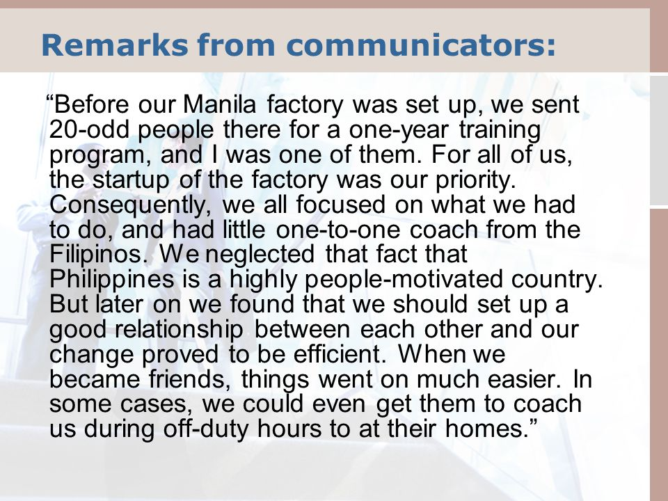 Remarks from communicators: Before our Manila factory was set up, we sent 20-odd people there for a one-year training program, and I was one of them.