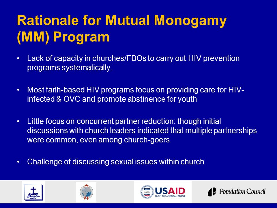 Rationale for Mutual Monogamy (MM) Program Lack of capacity in churches/FBOs to carry out HIV prevention programs systematically.